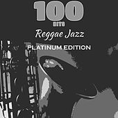 100 Hits Reggae Jazz (Platinum Edition) de Various Artists