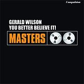 You Better Believe It! de Gerald Wilson