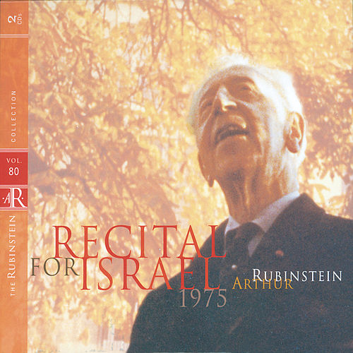 Rubinstein Collection, Vol. 80: Recital for Israel: Beethoven, Schumann, Debussy, Chopin, Mendelssohn by Arthur Rubinstein