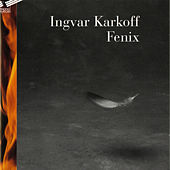 Ingvar Karkoff: Fenix by Various Artists