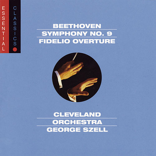 Beethoven:  Symphony No. 9 'Choral'; Fidelio Overture by George Szell