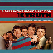 A Step in the Right Direction: Singles, Demos, BBC Live - 1983-1984 by The Truth