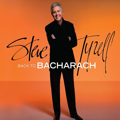 Back To Bacharach by Steve Tyrell