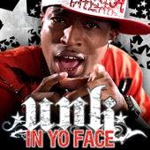 In Yo Face by Unk