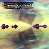European Future Soundz (Excursions In Trance) by Various Artists