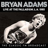 Live at the Palladium, L.A. 1985 (Live) van Bryan Adams