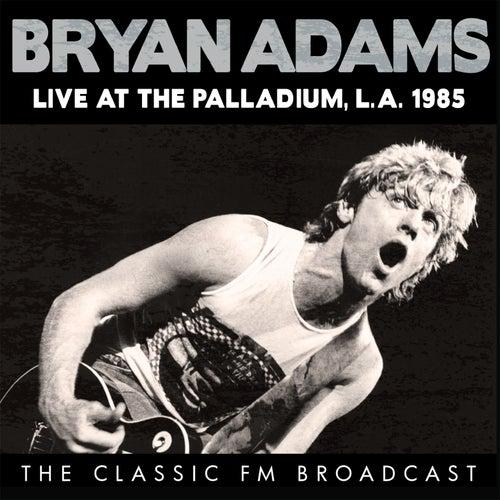 Live at the Palladium, L.A. 1985 (Live) von Bryan Adams