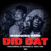 Did Dat (feat. 21 Savage & 1200 Yak) von Mob Squad Nard