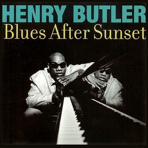 Blues After Sunset by Henry Butler