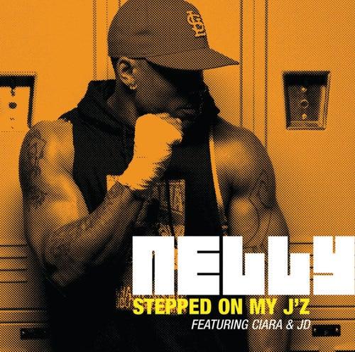 Stepped On My J'z by Nelly