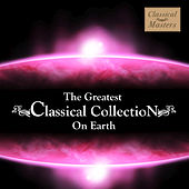 The Greatest Classical Collection On Earth de Various Artists