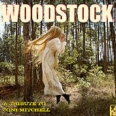 Joni Mitchell - Woodstock by Various Artists