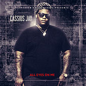 All Eyes on Me von Cassius Jay