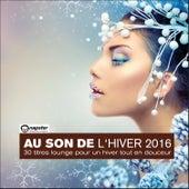 Au son de L'hiver 2016 - 30 titres lounge pour un hiver tout en douceur by Various Artists