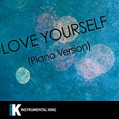 Love Yourself (Piano Version) [In the Style of Justin Bieber] [Karaoke Version] - Single by Instrumental King