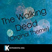 The Walking Dead Original Theme (In the Style of Bear McCreary) [Karaoke Version] - Single by Instrumental King
