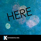 Here (In the Style of Alessia Cara) [Karaoke Version] - Single by Instrumental King