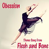 Obsession - Theme Song from Flesh and Bone (TV Series) de Fandom