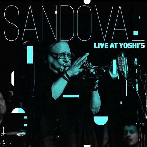 Live at Yoshi's by Arturo Sandoval