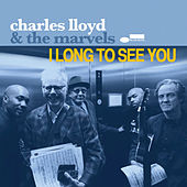I Long To See You von Charles Lloyd