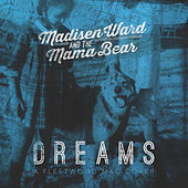 Dreams by Madisen Ward & The Mama Bear