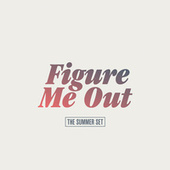 Figure Me Out van The Summer Set