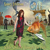 While Strolling Through the Park by Nancy Erickson