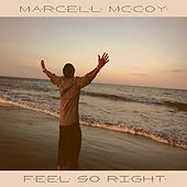 Feel So Right by Marcell McCoy