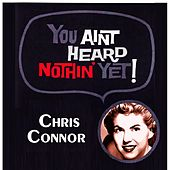 You Aint Heard Nothin' Yet by Chris Connor