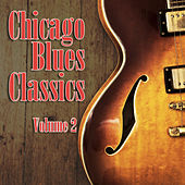 Chicago Blues Classics, Volume 2 by Various Artists