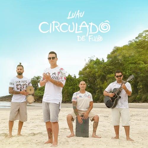 Luau by Circuladô de Fulô