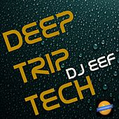 Deep Trip Tech de DJ Eef