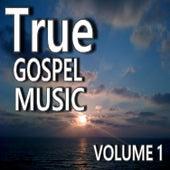 True Gospel Music, Vol. 1 by Mark Stone
