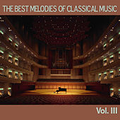 The Best Melodies of Classical Music, Vol. III by Various Artists