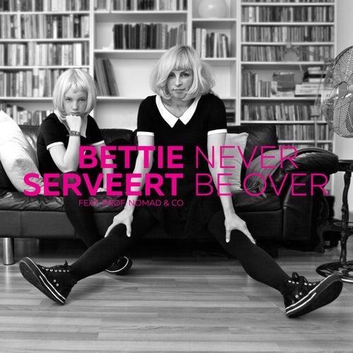 Never Be Over by Bettie Serveert