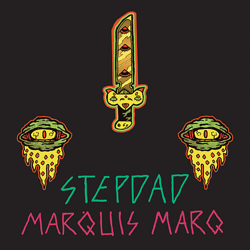 Marquis Marq by Stepdad