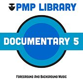 Documentary, Vol. 5 (Foreground and Background Music) di Various Artists