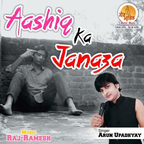 Aashiq Ka Janaza by Arun Upadhyay