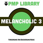 Melancholic, Vol. 3 (Foreground and Background Music) di Various Artists