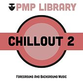 Chillout, Vol. 2 (Foreground and Background Music) di Various Artists