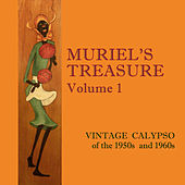 Muriel's Treasure, Vol. 1: Vintage Calypso from the 1950s & 1960s by Various Artists