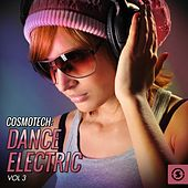 Cosmotech: Dance Electric, Vol. 3 by Various Artists