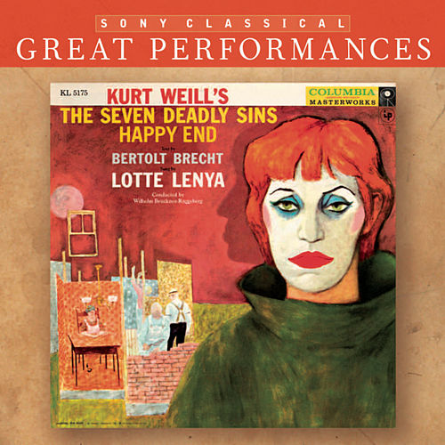 Lotte Lenya Sings Kurt Weill (The Seven Deadly Sins; Happy End) [Great Performances] by Lotte Lenya