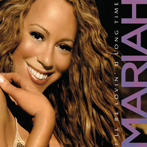 I'll Be Lovin' U Long Time by Mariah Carey