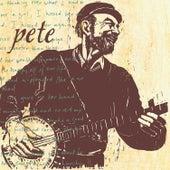 Pete by Pete Seeger