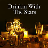 Drinkin' With The Stars by Various Artists