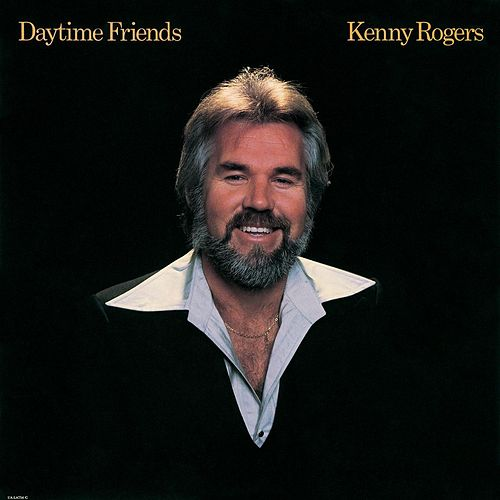 Daytime Friends by Kenny Rogers