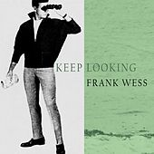 Keep Looking by Frank Wess