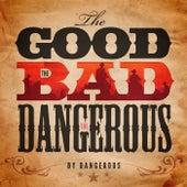 The Good, the bad and the Dangerous LP von DANGEROUS