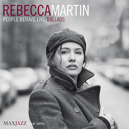 People Behave Like Ballads by Rebecca Martin